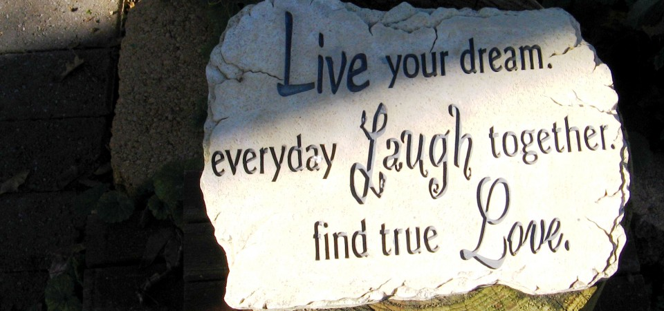 Live your dream everyday laugh together find true love stone - Costello Weddings New Jersey
